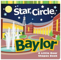 Star, Circle, Baylor: A Little Bear Shapes Book