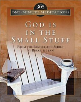 365 One-Minute Meditations from God Is in the Small Stuff