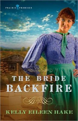 The Bride Backfire (Prairie Promises Series #2)