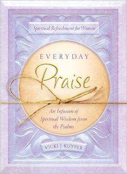Everyday Praise: An Infusion of Spiritual Wisdom from the Psalms