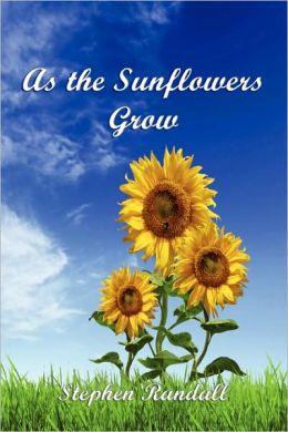 As the Sunflowers Grow