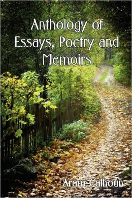 Anthology Of Essays, Poetry And Memoirs