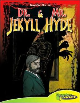 Dr. Jekyll and Mr. Hyde (ABDO Graphic Horror Series)