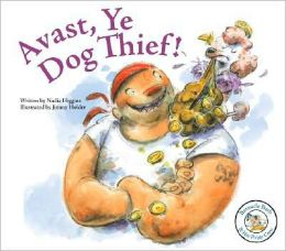 Avast, Ye Dog Thief!