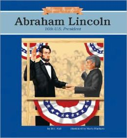 Abraham Lincoln: 16th U. S. President