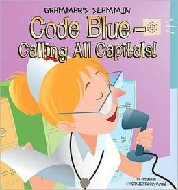 Code Blue Calling All Capitals!