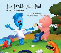 The Terrible Trash Trail: Eco-Pig Stops Pollution