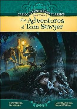 The Adventures of Tom Sawyer (Calico Illustrated Classics Series)
