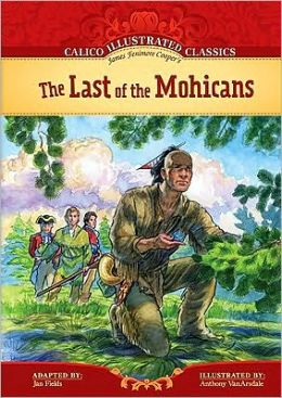 The Last of the Mohicans (Calico Illustrated Classics Series)