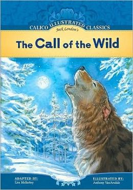 The Call of the Wild (Calico Illustrated Classics Series)