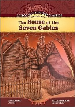 The House of the Seven Gables (Calico Illustrated Classics Series)