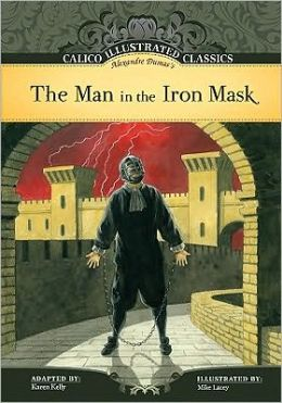 The Man in the Iron Mask (Calico Illustrated Classics Series)