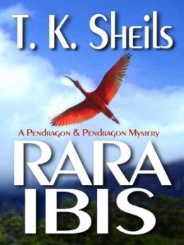 Rara Ibis [A Pendragon and Pendragon Mystery]
