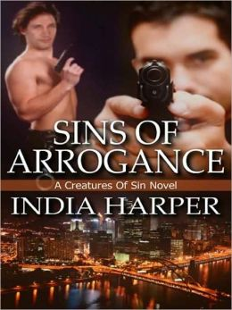 Sins Of Arrogance [A Creatures Of Sin Novel]