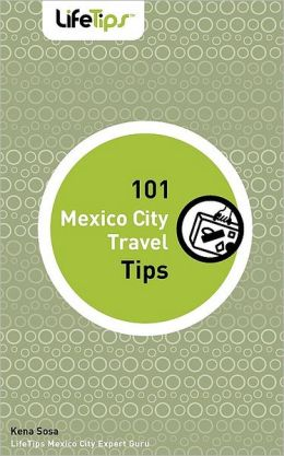 101 Mexico City Travel Tips