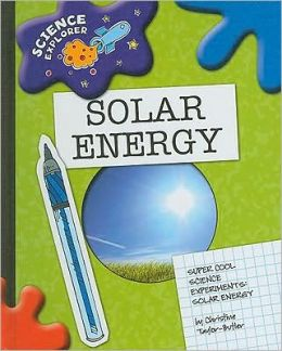Super Cool Science Experiments: Solar Energy