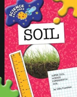 Super Cool Science Experiments: Soil