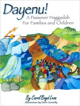 Dayenu!: A Passover Haggadah for Families and Children Carol Boyd Leon