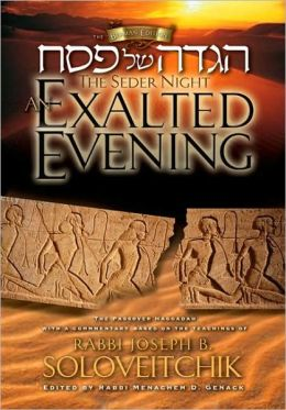 The Seder Night: An Exalted Evening: The Passover Haggadah