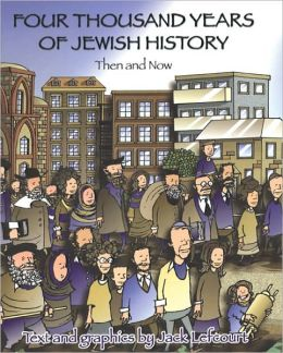Four Thousand Years of Jewish History: Then and Now