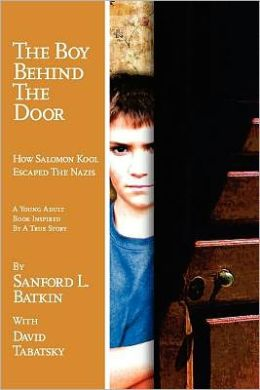 The Boy Behind the Door: (How Salomon Kool Escaped the Nazis): Inspired by a True Story