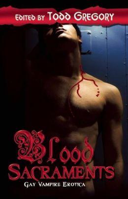 Blood Sacraments: Gay Vampire Erotica