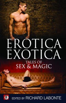 Erotica Exotica: Tales of Sex, Magic, and the Supernatural