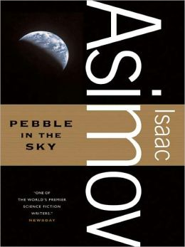 Pebble in the Sky: Empire Series, Book 1