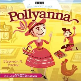 Pollyanna: A BBC Radio Full-Cast Dramatization