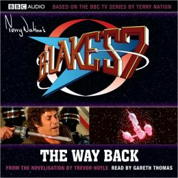 Blake's 7: The Way Back: Based on the BBC TV Series by Terry Nation