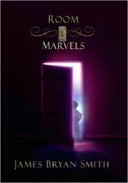 Room of Marvels: A Story about Heaven That Heals the Heart