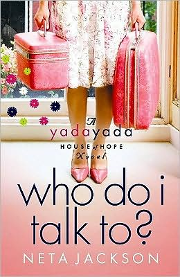 Who Do I Talk To? (Yada Yada House of Hope Series #2)