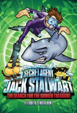 The Search for the Sunken Treasure (Secret Agent Jack Stalwart Series #2)