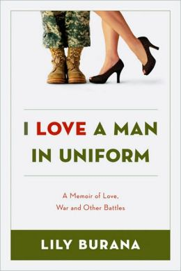 I Love a Man in Uniform: A Memoir of Love, War, and Other Battles