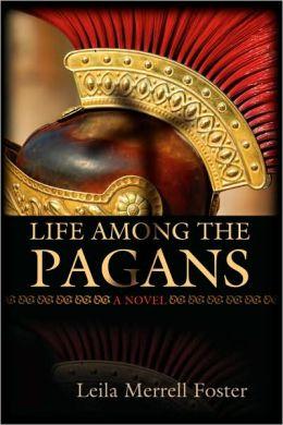Life Among The Pagans