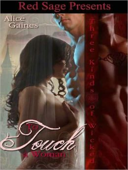 To Touch A Woman [Three Kinds Of Wicked Book 2]