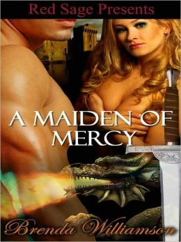 A Maiden Of Mercy: Dragon Fighter Romance Book 2