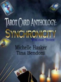 Tarot Card Anthology [Synchronicity Volume 3]