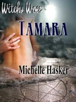 Tamara [Witchy Woes Book 1]