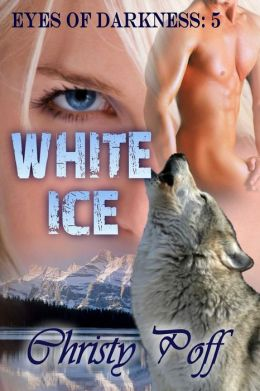 White Ice [Eyes Of Darkness Series Book 5]