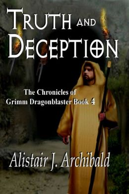 Truth and Deception [The Chronicles of Grimm Dragonblaster Book 4]