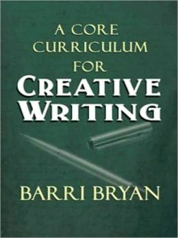 A Core Curriculum For Creative Writing