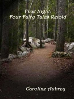 First Night: Four Fairy Tales Retold