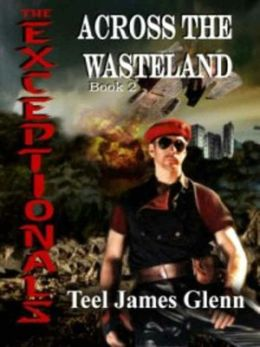 Across the Wasteland [The Exceptionals Book 2]