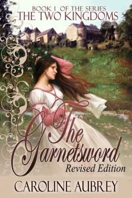 The Garnetsword [The Two Kingdoms Book 1]