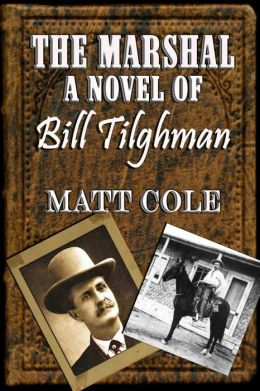 The Marshall: A Novel Of Bill Tilghman
