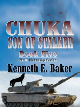 Chuka Son Of Stalker [Earth Cleansing Series Book 5]