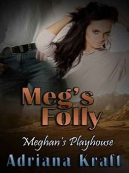 Meg's Folly [Meghan's Playhouse Book 5]