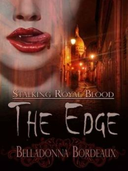 The Edge [Stalking Royal Blood Book 1]
