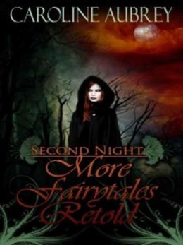 Second Night: More Fairytales Retold